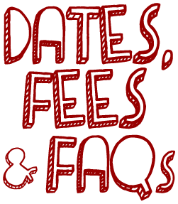 Dates, Fees and FAQs